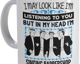 Barbershop Quartet Coffee Mug In My Head I'm Singing Barbershop/ Harmony Singing / Music Coffee Mug / Gift Ideas Under 20 / Music Gifts