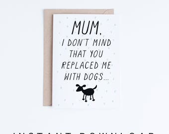 Mothers Day Cards Instant Download, Funny Mother's Day Printable Card, Dog Lovers, For Mum with Dogs, Cards For Her, Gifts for Her, Dog Mums