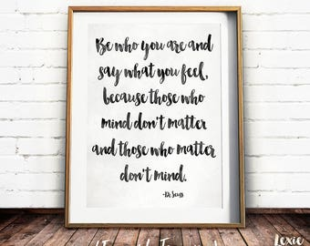 Dr Seuss Quote, Nursery Art, Be who you are, say what you feel , Childrens Art, Black and White Print, Instant Download, Printable Wall Art,