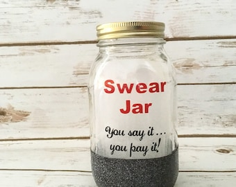Swear Jar / Mason Jar / Piggy Bank / Office Humor / You say it you pay it