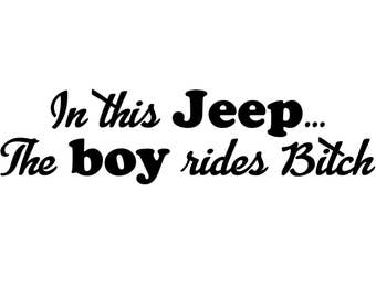 In this Jeep... The boy rides B*tch