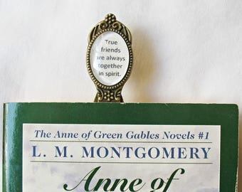 Anne of Green Gables Bookmark - Gift Quote True Friends Are Always Together In Spirit - Literature Clip Bookworm Geekery Domum Vindemia