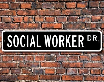Social Worker, Social Worker Gift, Social Worker Sign, child services, family services, social work, Custom Street Sign, Quality Metal Sign