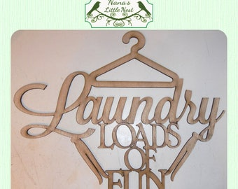 Laundry Sign / Loads of Fun -  (Large ) Wood Cut Out -  Laser Cut