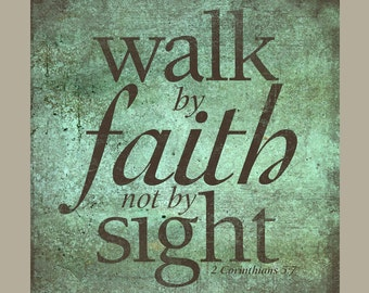 Walk by Faith Not by Sight - 2 Corinthians Bible Verse Patina Art on Wood panel or Canvas - Home Decor Made in USA