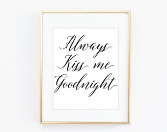 always kiss me goodnight sign 8 x 10 printable wedding anniversary digital typography romantic quote printable quote art quote print