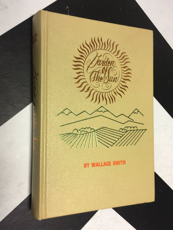 Garden of the Sun by Wallace Smith vintage san joaquin valley history book (Hardcover, 1976)