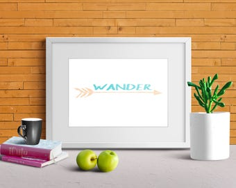 "Quote printable ""wander"" with arrow digital download print 8 X 10 DIY wall art"