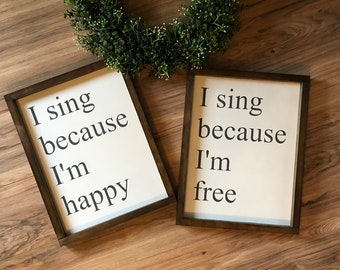I sing because I'm happy I sing because I'm free