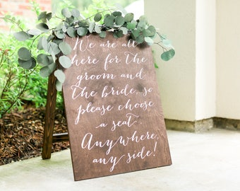 Choose a Seat Not a Side, Choose a Seat Wedding Sign, Wedding Seating Sign, Pick a Seat Sign, No Seating Plan, Sit Wherever Sign, Wood