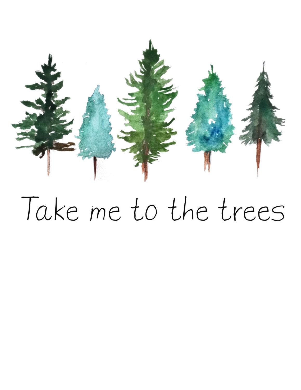 Take me to the trees Watercolor pine trees art print