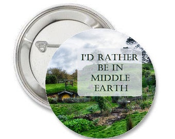 "I'd rather be in middle earth - 1.25"" or 1.5"" - Button - Magnet - Keychain-  J.R.R. Tolkien - The Hobbit - Lord of the Rings - Fantasy"