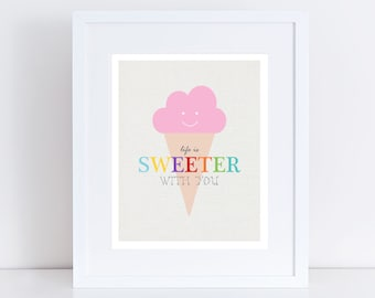ice cream decor - life is sweeter with you - kids art print, baby nursery, girl pink, illustration, girls nursery decor wall art, sweet room