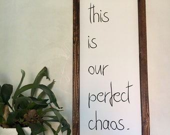 Boho Wood Sign This is our perfect chaos.