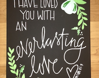 Hand lettered canvas Jeremiah 31:3 I Have Loved You with an Everlasting Love 9x12