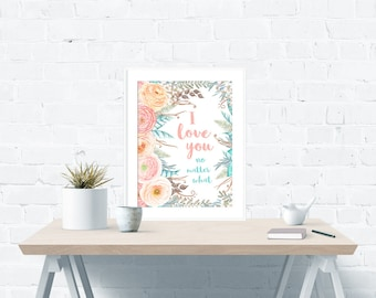 I Love You No Matter What - Poster File – Instant Digital Download