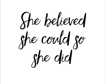 She Believed She Could So She Did Inspirational Motivational Quote Art Print Wall Decor Image - Unframed Poster