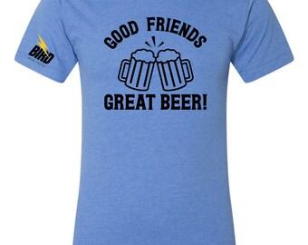 Good Friends Great Beer! T-shirt