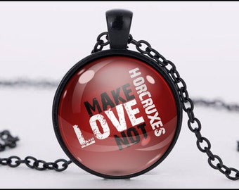 Make LOVE Not Horcruxes PENDANT