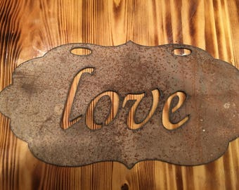 Love hanging rusty sign!!!