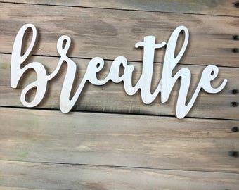 Breathe Cutout, Wood word breathe, Breathe Sign, Breathe Wall Decor
