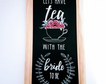 Bridal Shower Chalkboard - Let's Have Tea with the Bride to Be