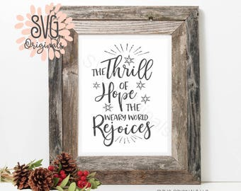 The Thrill Of Hope The Weary World Rejoices SVG File. Cricut Explore and more!  O Holy Night Merry Christmas Christmas SVG