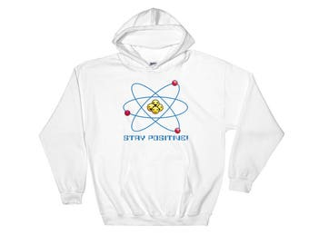 Stay Positive!  (Hoodie)