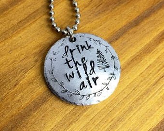 Drink the wild air hand stamped necklace pendant outdoorsman nature lover adventurer enjoy the journey gift