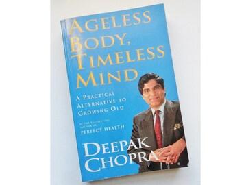 Ageless Body Timeless Mind The Quantum Alternative to Growing Old Deepak Chopra 1993 New Age Motivational Inspirational Self Help Book