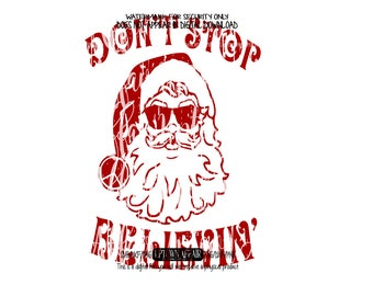 Don't Stop Believing Distressed  SVG/PNG/DXF Digital cut file christmas elf