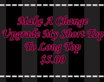 Make A Change Upgrade My Short Top To A Long Top