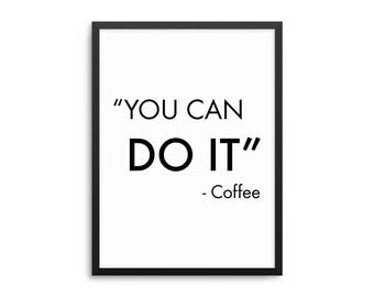 """Funny """"You Can Do It"""" Coffee Quote Poster"""
