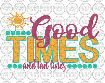 Good Times And Tan Lines Summer svg png eps pdf jpg dxf