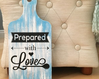 Prepared with Love Wooden Sign
