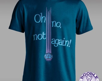 Oh No, Not Again! - Hitchhiker's Guide to the Galaxy Themed T-shirt