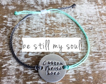 Be still my soul - Mantra Bracelet - Soul sister bracelet - Best friend bracelet - Bridesmaid gift - gift for her - girlfriend gift - Sister