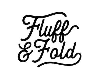 Sale! Fluff & Fold laundry decor
