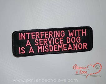 1 Patch, Sew-on, 6 inch by 2 inch, interfering with a service dog is a misdemeanor, customizable, embroidered