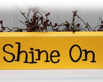 Shine On Block Sign