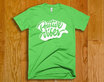 Think Positive, Stay Positive and Spread Positivity with this Positive Vibe T-shirt