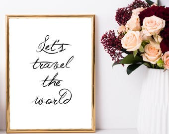 Lets Travel Print, PRINTABLE Poster, Travel Wall Art, Black and White Decor, Wanderlust, Inspirational Quote, Travel Art Print, Travel Quote