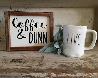 Coffee & DUNN Farmhouse Inspired Sign