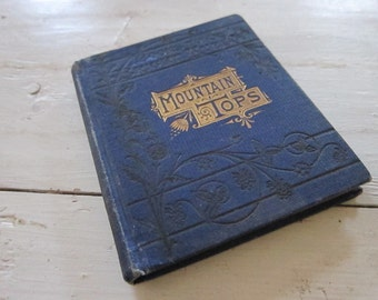 Rare 1878 Victorian Book Mountain Tops by Mrs Mary Esther Miller by America Tract Society, Christmas Gift Ideas for Book Lovers Library