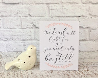 Bible Verse Plaque, Be Still, The Lord Will Fight for You, Scripture Signs, Bible Verse Signs, You Need Only to Be Still, Bible Verse Words