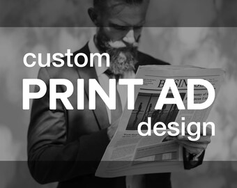 Custom PRINT AD Design | Magazine Newspaper Traditional Print Medium Advertising | Full Half Quarter Eighth Page or Custom Size