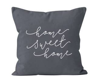 45 colors Home Sweet Home Pillow Cover, Home Sweet Home decor, Grey Home Sweet Home Throw Pillow Cover, Housewarming Gift, New Home Gift