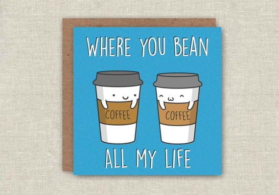 Cute Birthday Card Funny Love Card Pun Card Anniversary Coffee Greeting Card Best Friend Birthday Girlfriends Birthday Boyfriend Kawaii Card
