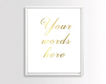 Custom Quote Print, Gold Wall Print, Personalized Text,  Gold Wall Art, Custom Gold Foil Print, Custom Text Gold
