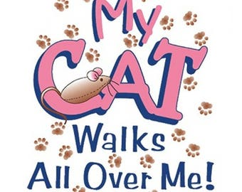 My cat walks all over me Kitten Cats Kittens Shirt Shirts New Various Sizes and Colors Available